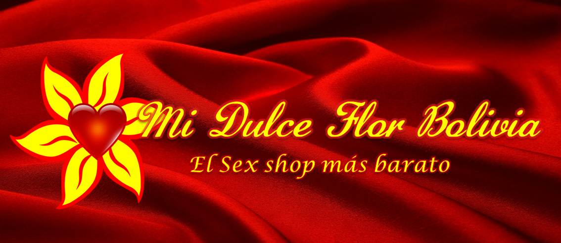 Sex Shop Mi Dulce Flor Bolivia
